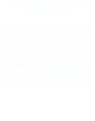 "OPTION #3…. ""THE WHOLE SHOOTIN' MATCH"" All 4 of Smokin' Phil's signature meats (brisket, pulled pork, chicken or sausage), served with 4 sides (coleslaw, potato salad, macaroni salad, or smokey baked beans), and served with dinner rolls or cornbread, and pickles."