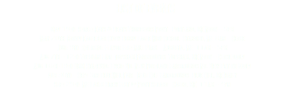 LIST OF EVENTS May 19th Street Eats & Beats Thompsons Point Portland, ME Noon – 5pm May 20th Bonny Eagle Car Show Bonny Eagle High School Standish, ME 8am – Close June 9th Riverside Flavor Fest Mill Park Augusta, ME 11am – 5pm Aug 7th – 12th Topsham Fair Topsham Fairgrounds Topsham, ME Noon – Close daily Aug 16th-19th UBM Statewide Event No. New Portland Fairgrounds No. New Prtlnd Daily Aug 30th – Sept 3rd Blue Hill Fair Blue Hill Fairgrounds Blue Hill, ME Daily Sept 29th ME Lakes Brew Fest @ Point Sebago Casco, ME 11am – 4pm